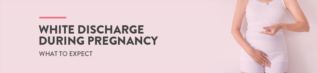 White Discharge during pregnancy, Discharge during Pregnancy, vaginal discharge during pregnancy, in pregnancy white discharge is normal, Early Pregnancy discharge, leukorrhea during pregnancy, Thick white discharge during pregnancy, Clear discharge during pregnancy, why leukorrhea happens, is white discharge in pregnancy normal, milky white discharge during Pregnancy, reason for white discharge during pregnancy, how to get rid of white discharge during pregnancy, treatment of white discharge during pregnancy