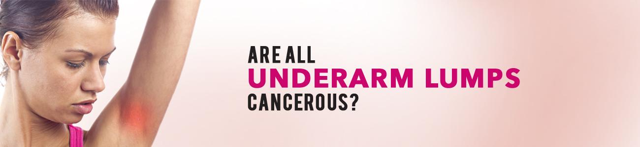 Underarm Lumps, cancer, lumps, breast lumps