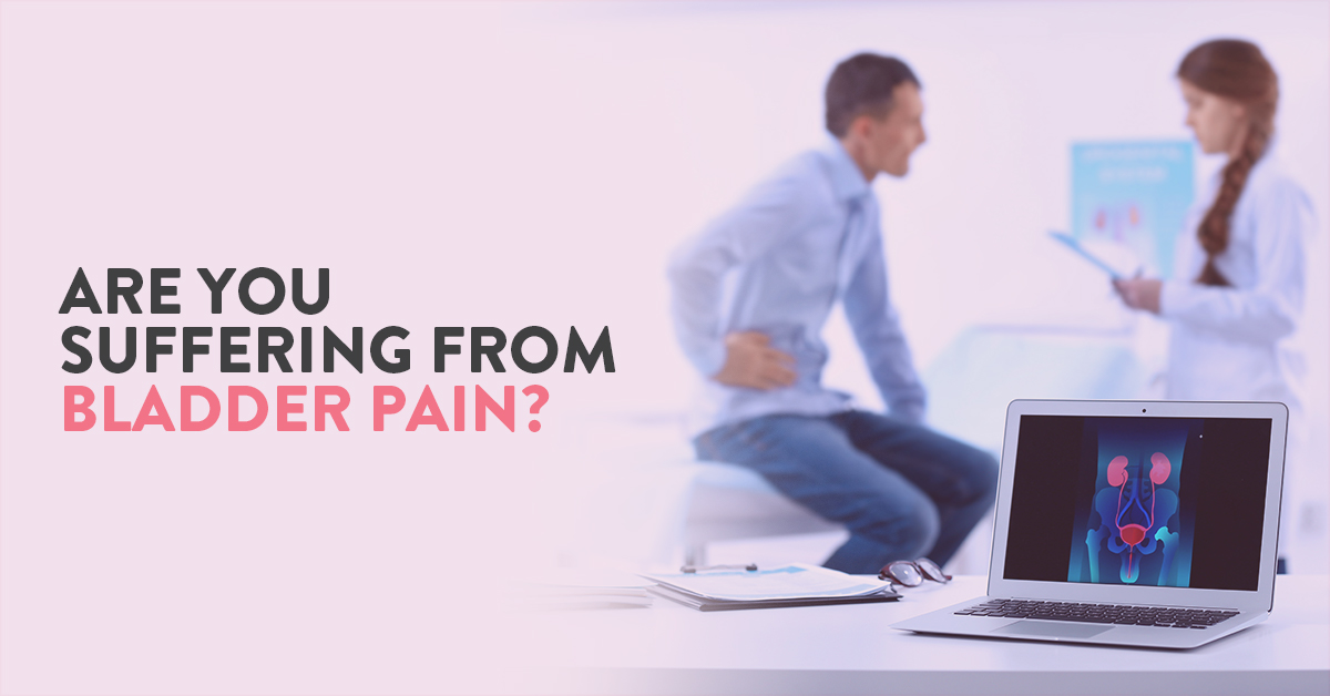 Causes of Bladder Pain, Bladder Pain Causes