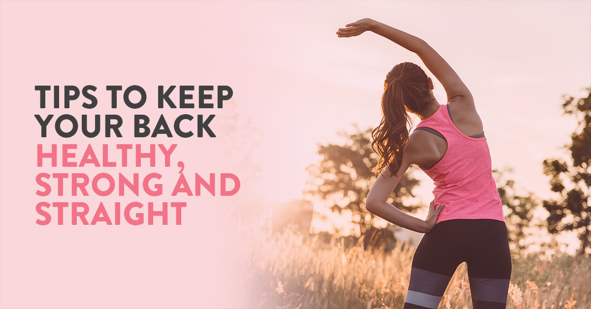 Straight Back, tips to keep your back healthy
