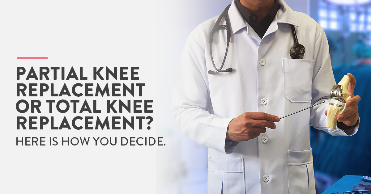 partial vs total knee replacement, total vs partial knee replacement, knee replacement surgery, knee replacement