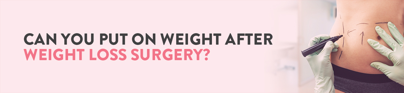 weight loss surgery, weight gain after weight loss surgery