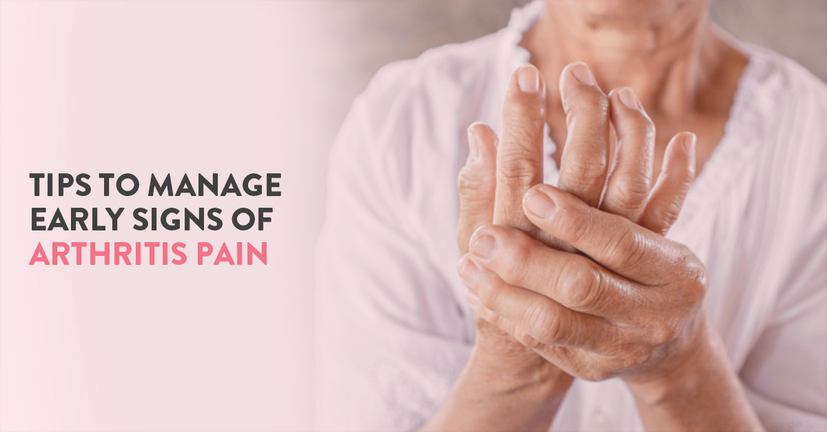 Watch out for these early symptoms of arthritis