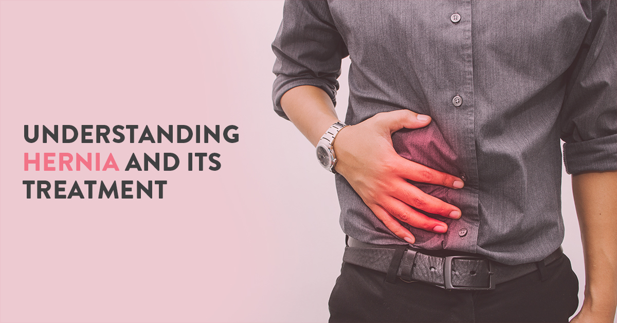 What is a hernia? Symptoms, causes and treatment